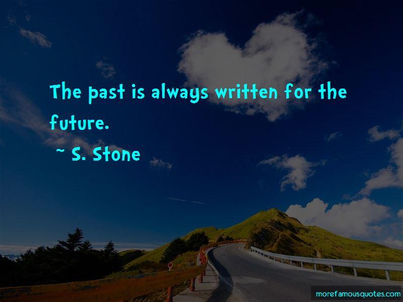 S. Stone Quotes