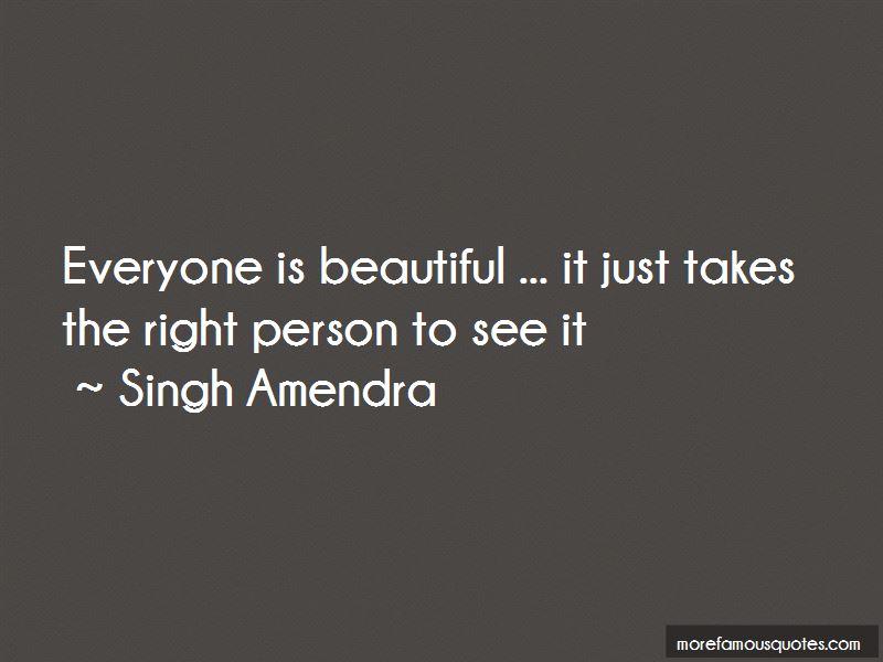 Singh Amendra Quotes
