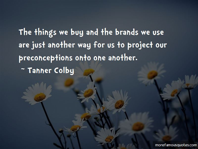 Tanner Colby Quotes Pictures 2