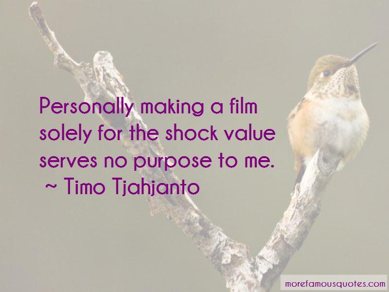 Timo Tjahjanto Quotes