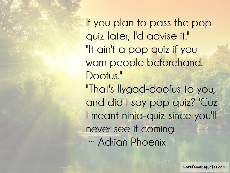 Adrian Phoenix Quotes