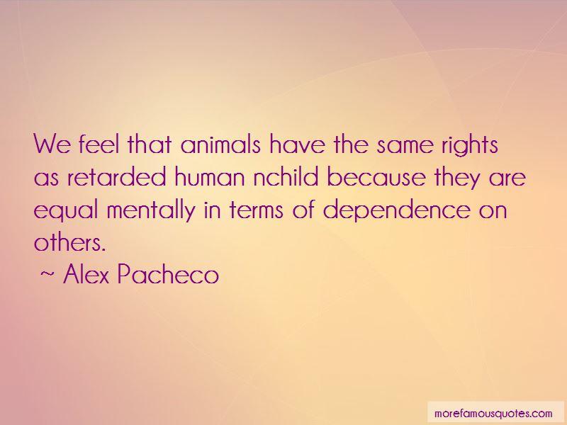 Alex Pacheco Quotes Pictures 2