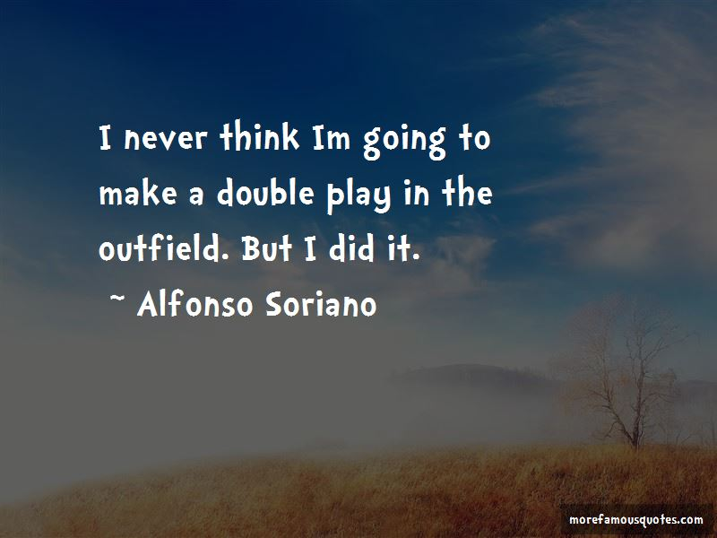 Alfonso Soriano Quotes Pictures 3