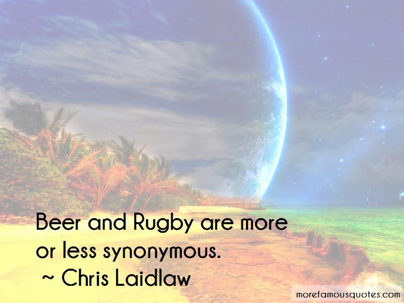 Chris Laidlaw Quotes