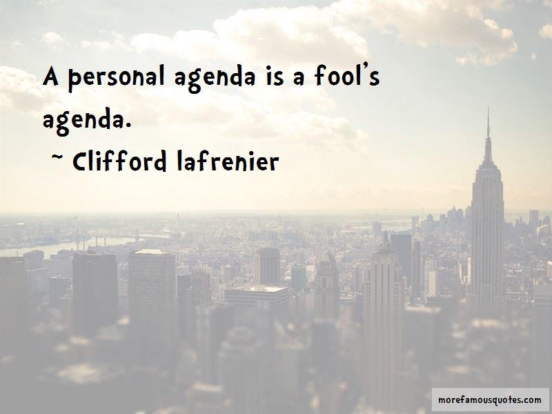 Clifford Lafrenier Quotes