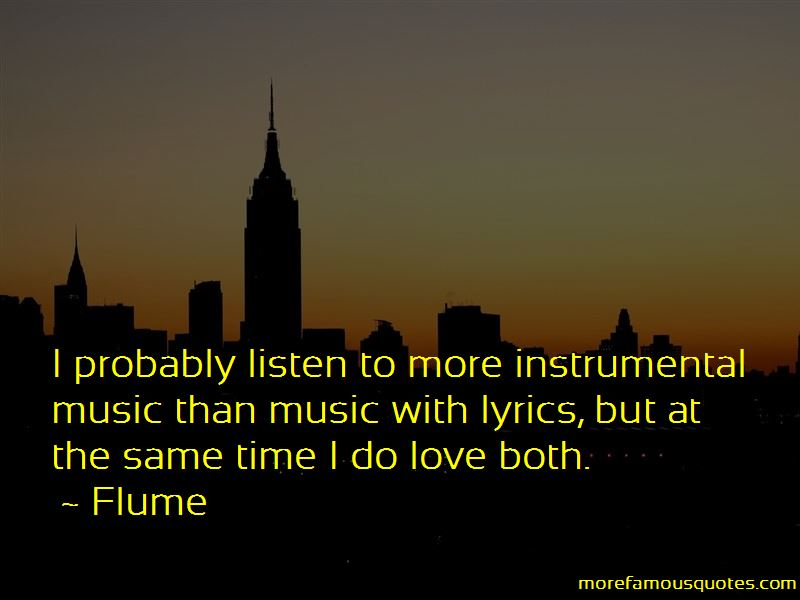 Flume Quotes Pictures 3