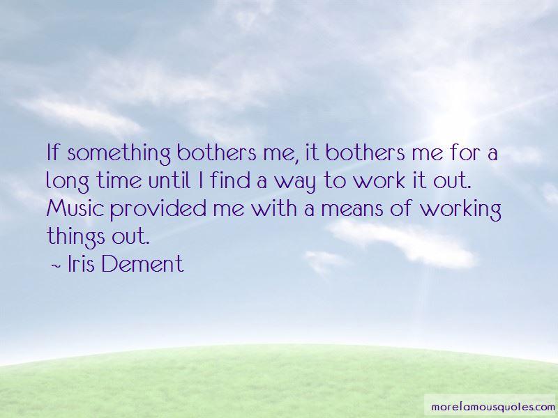 Iris Dement Quotes