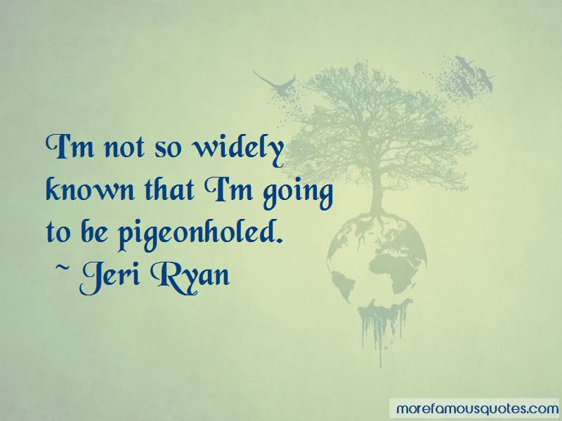 Jeri Ryan Quotes Pictures 3