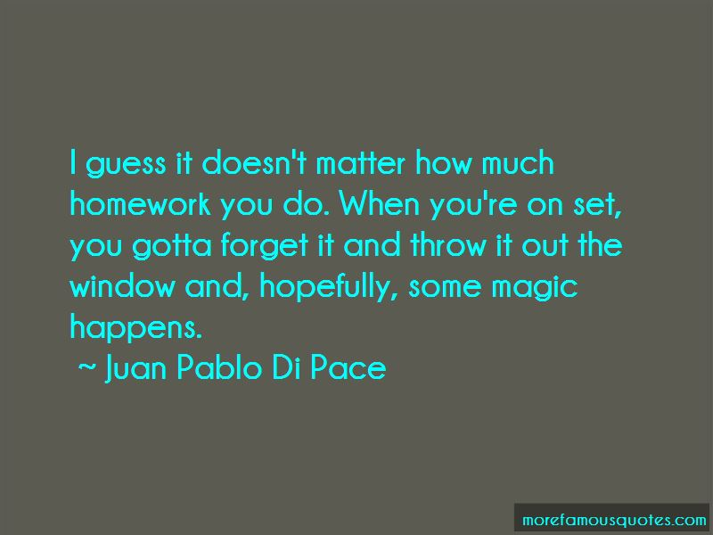 Juan Pablo Di Pace Quotes Pictures 2