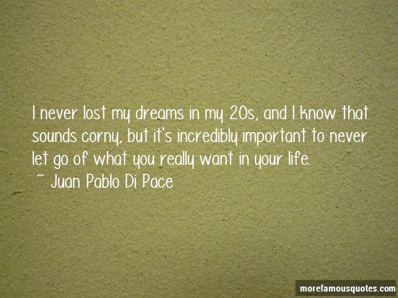 Juan Pablo Di Pace Quotes Pictures 4