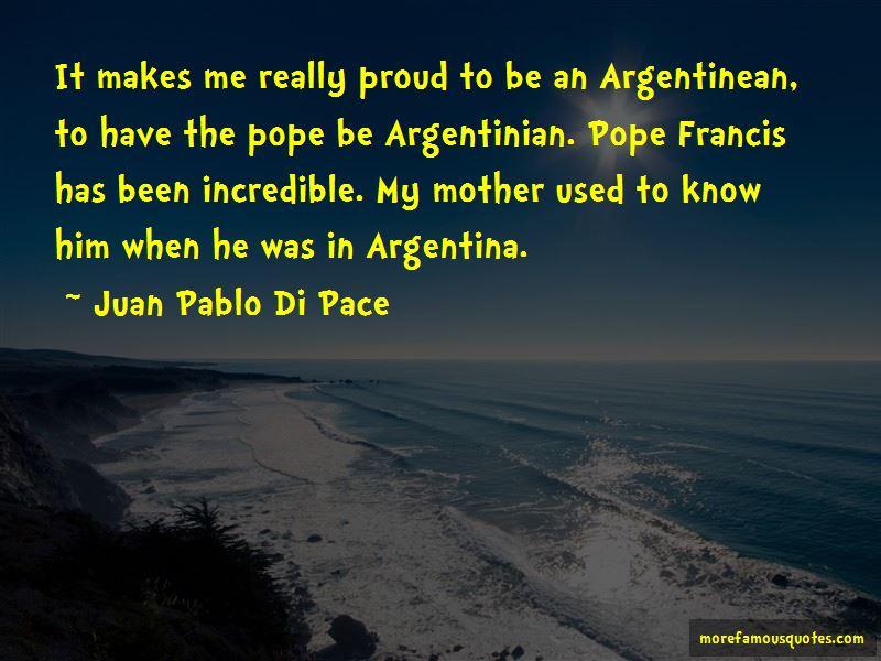 Juan Pablo Di Pace Quotes