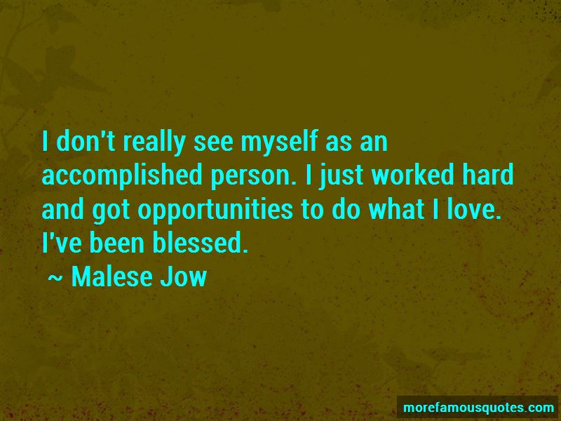 Malese Jow Quotes