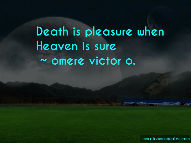 Omere Victor O. Quotes