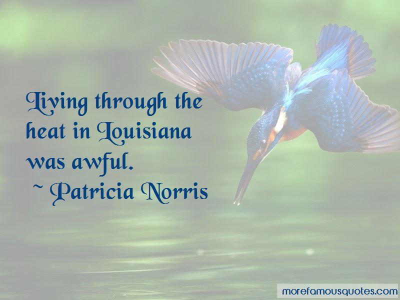 Patricia Norris Quotes