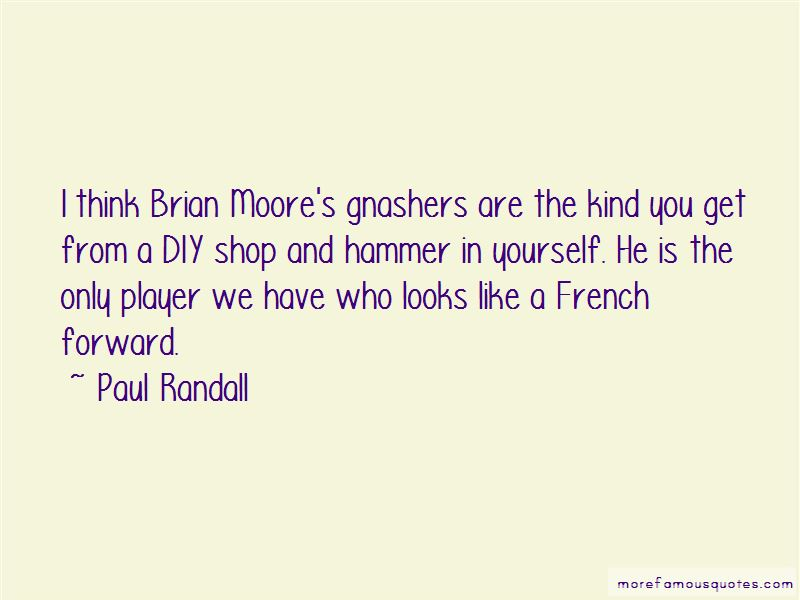 Paul Randall Quotes