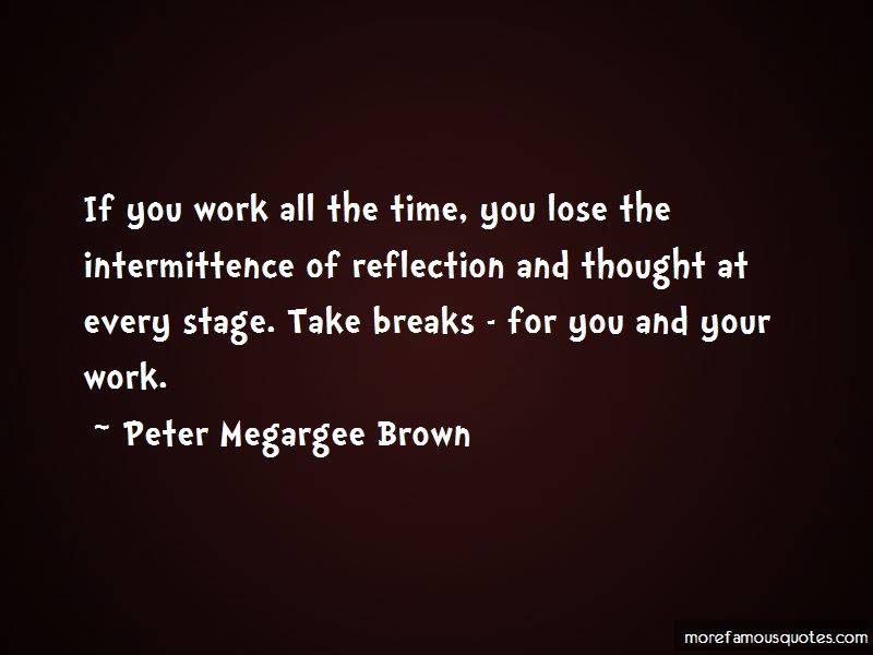 Peter Megargee Brown Quotes