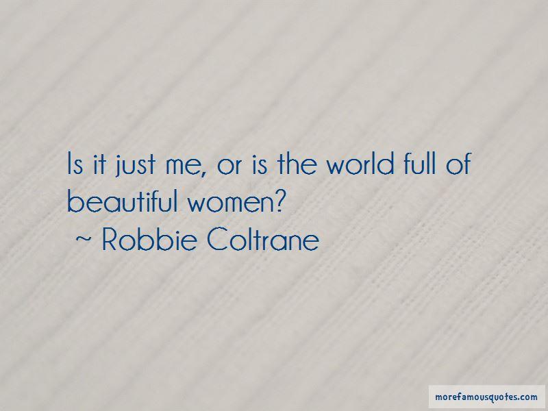 Robbie Coltrane Quotes Pictures 4