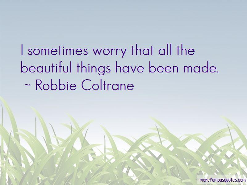 Robbie Coltrane Quotes