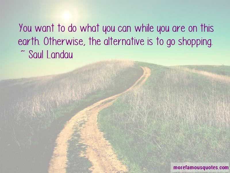 Saul Landau Quotes