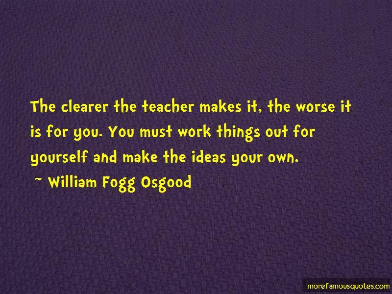 William Fogg Osgood Quotes Pictures 3