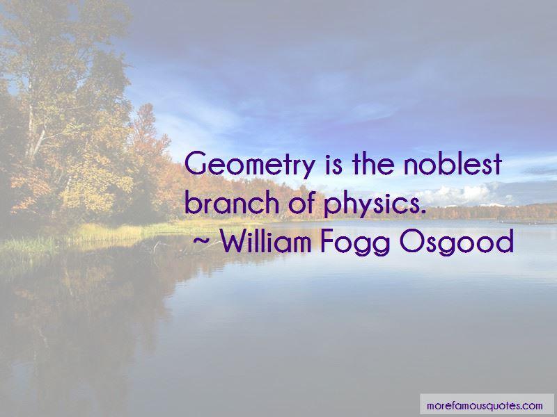 William Fogg Osgood Quotes