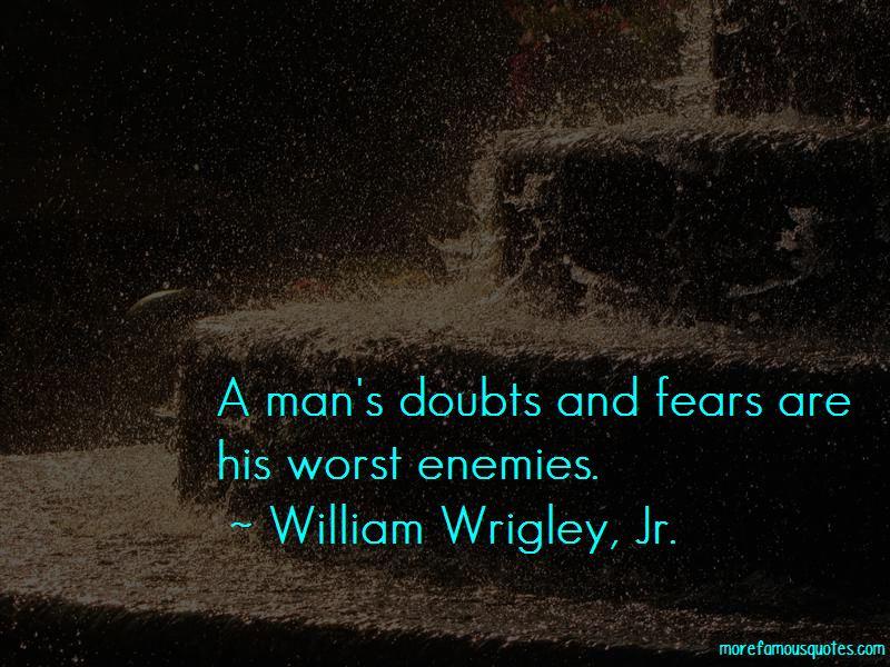William Wrigley, Jr. Quotes