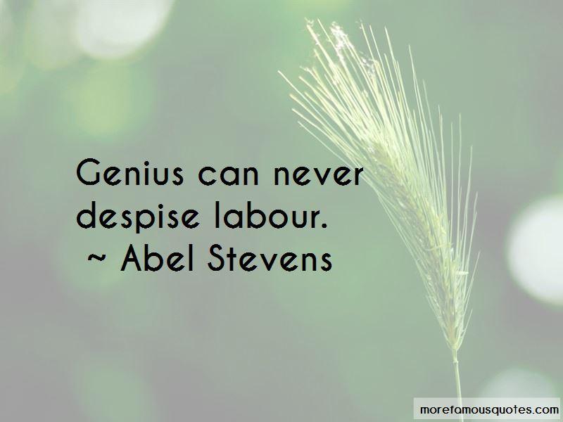 Abel Stevens Quotes Pictures 4