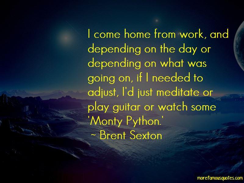 Brent Sexton Quotes