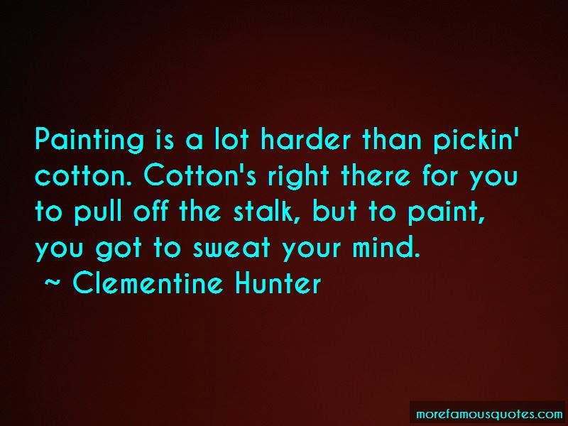 Clementine Hunter Quotes