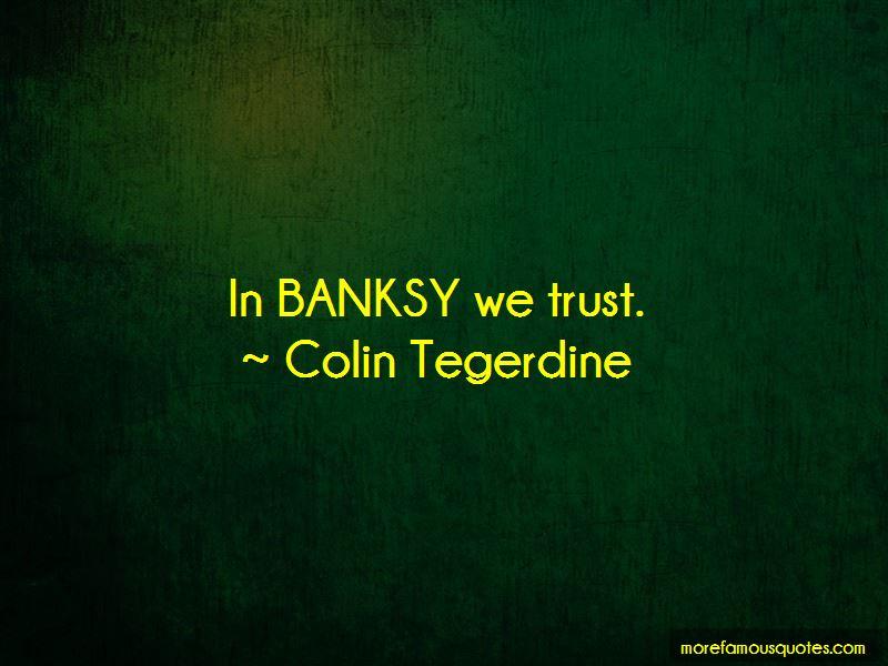 Colin Tegerdine Quotes Pictures 3