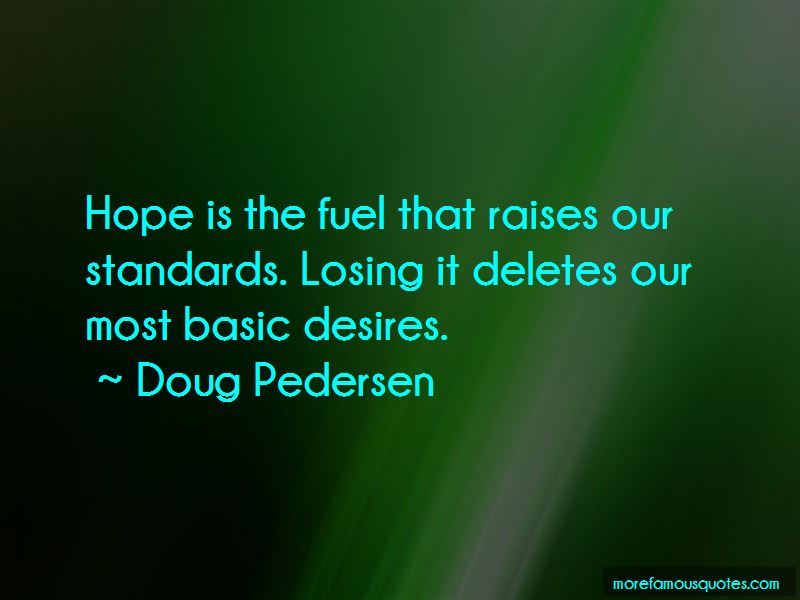 Doug Pedersen Quotes