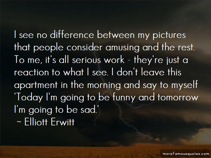 Elliott Erwitt Quotes Pictures 3