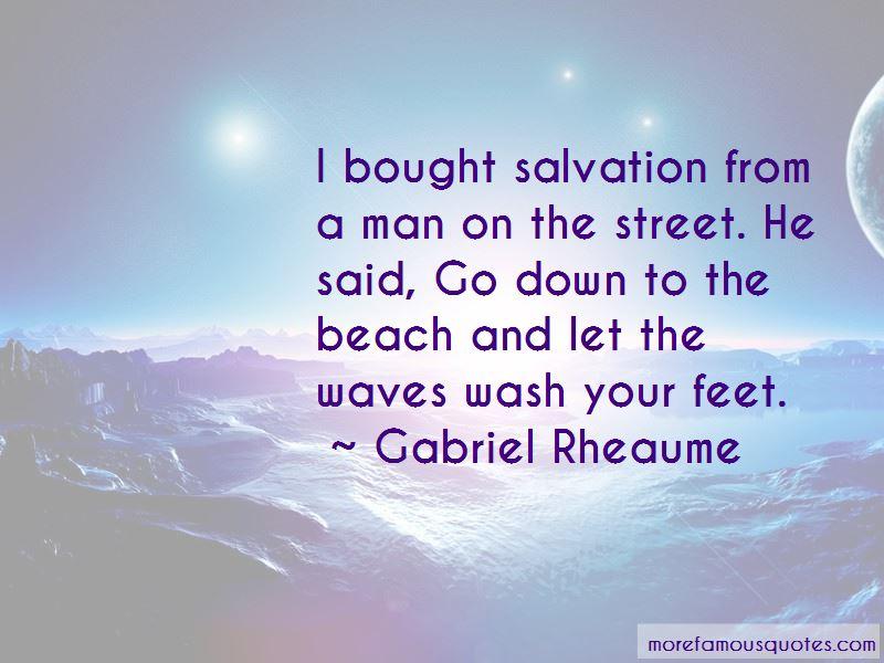 Gabriel Rheaume Quotes