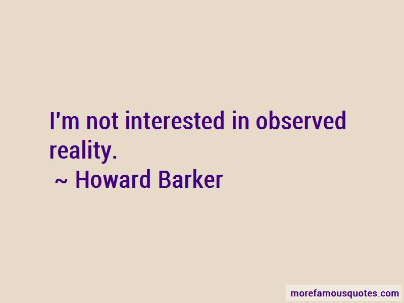 Howard Barker Quotes Pictures 3