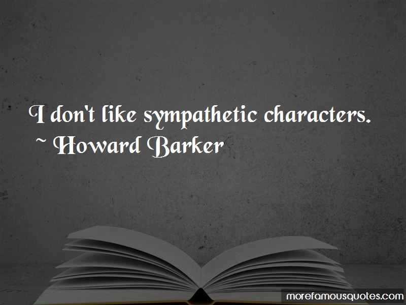 Howard Barker Quotes Pictures 4