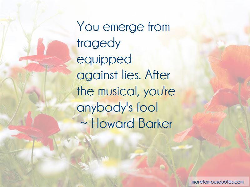Howard Barker Quotes