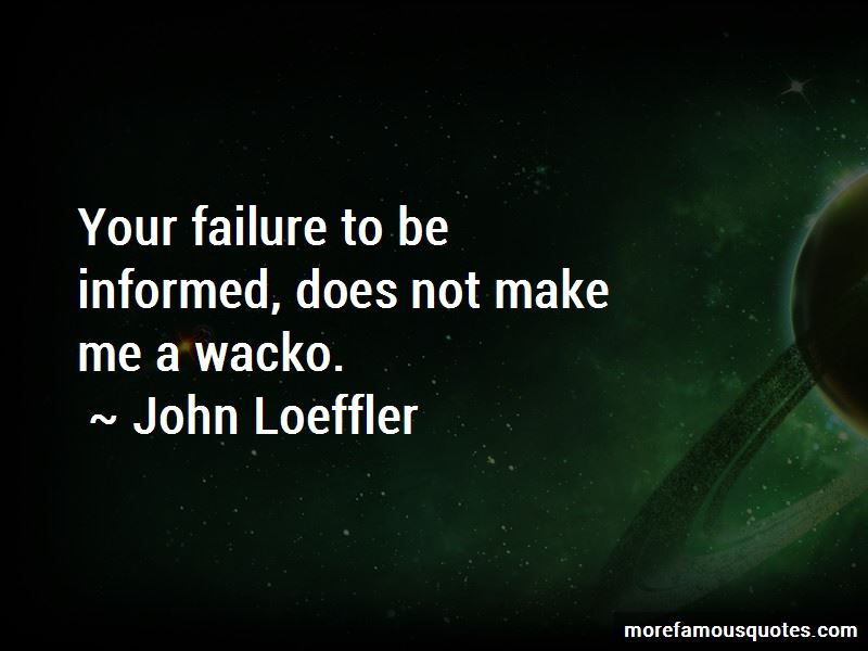 John Loeffler Quotes Pictures 2
