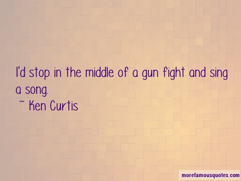 Ken Curtis Quotes Pictures 2