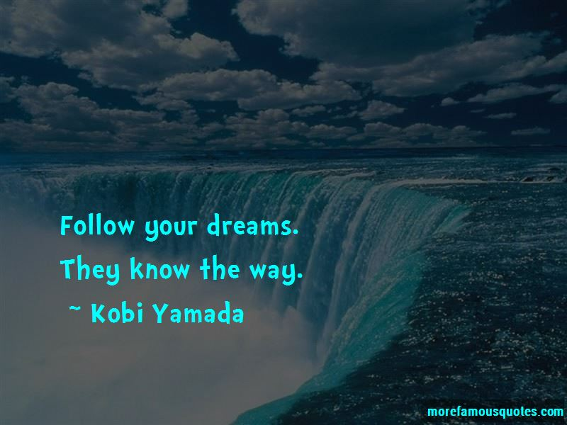 Kobi Yamada Quotes