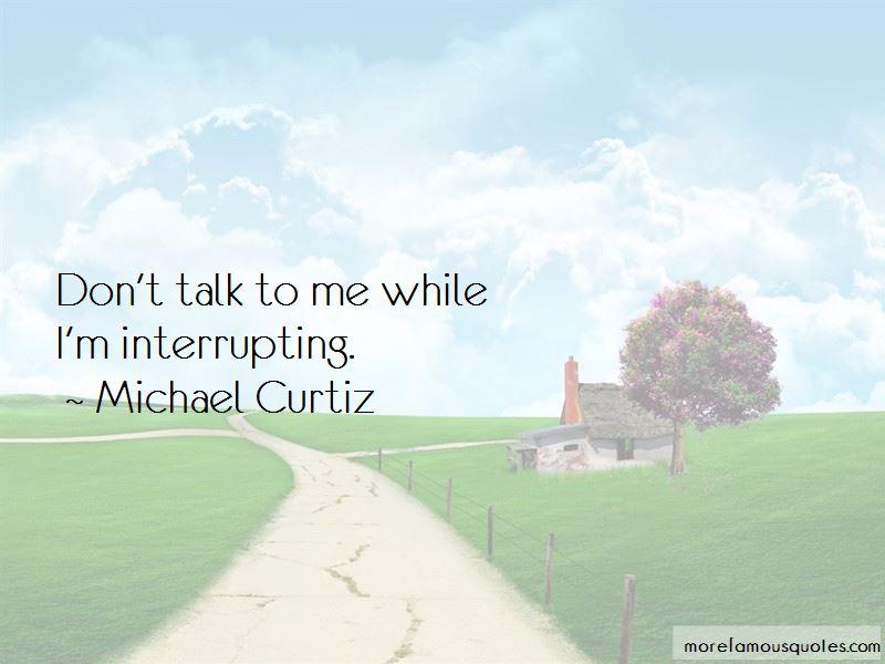 Michael Curtiz Quotes