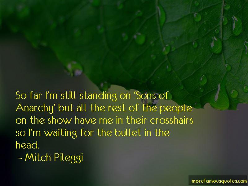 Mitch Pileggi Quotes Pictures 3