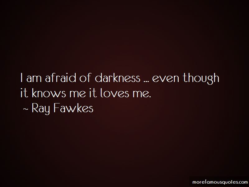 Ray Fawkes Quotes