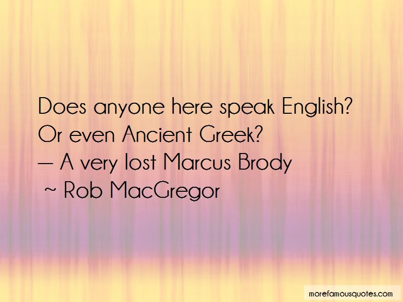 Rob MacGregor Quotes Pictures 4