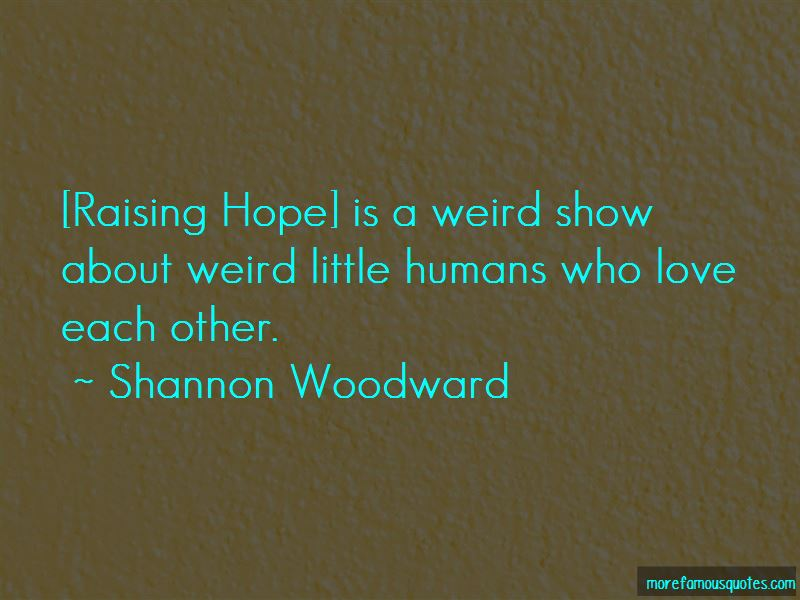 Shannon Woodward Quotes Pictures 2