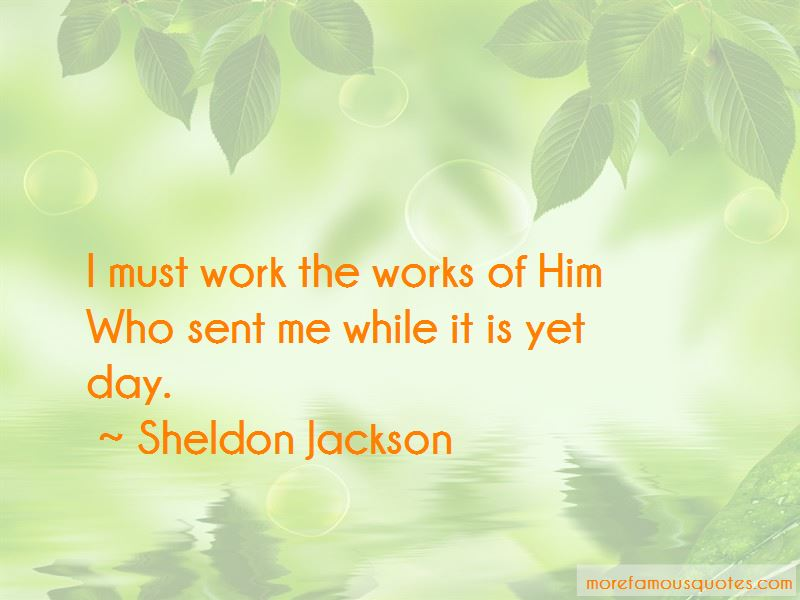 Sheldon Jackson Quotes Pictures 3