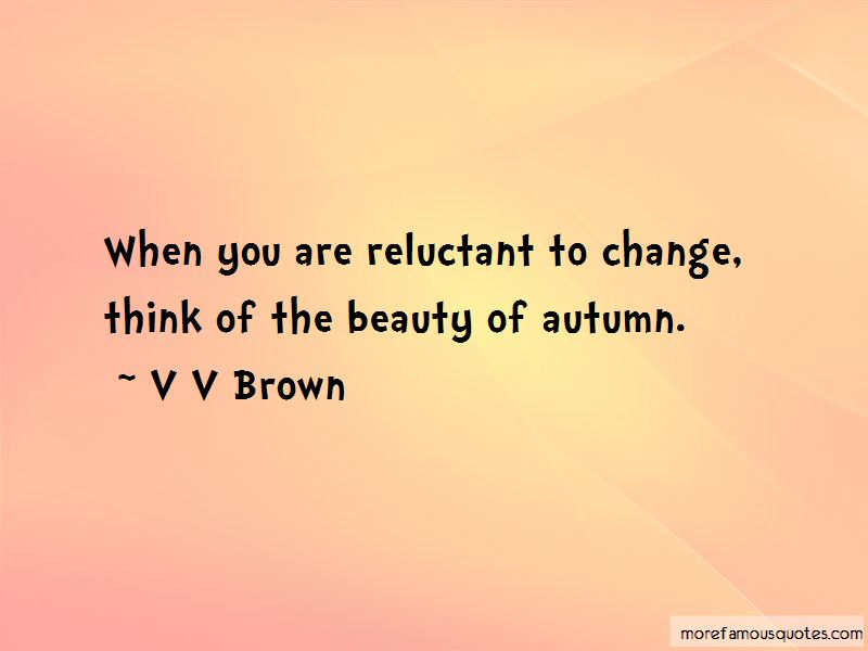V V Brown Quotes Pictures 2