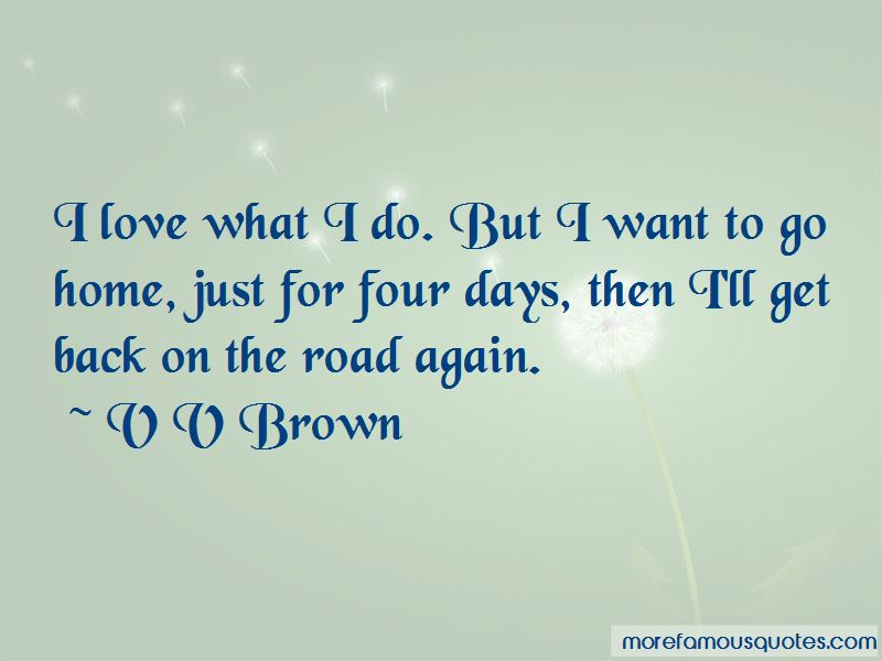 V V Brown Quotes Pictures 4