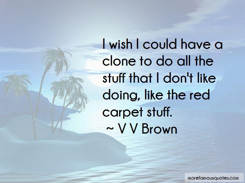 V V Brown Quotes