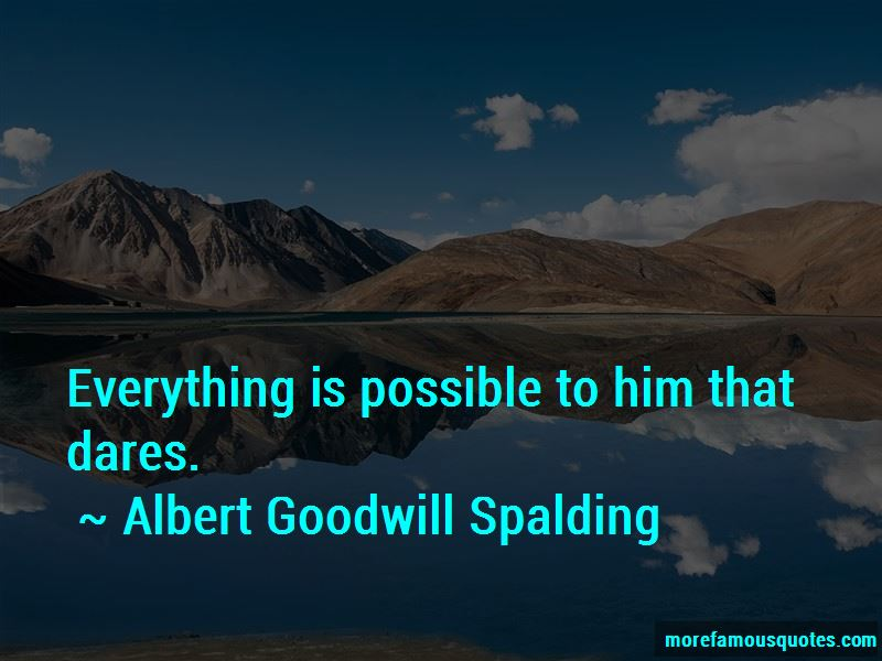 Albert Goodwill Spalding Quotes Pictures 2