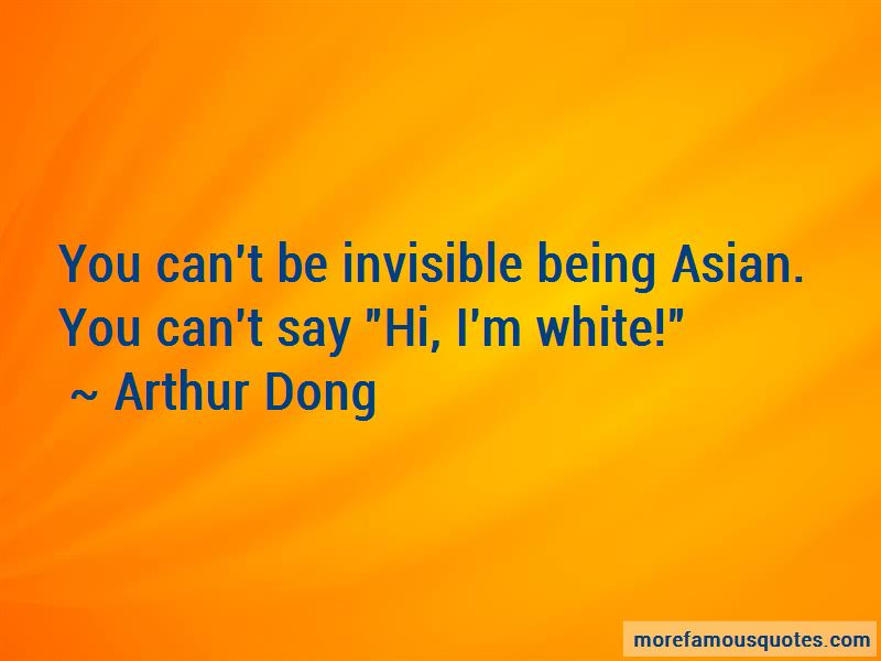 Arthur Dong Quotes